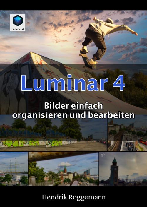 Luminar 4 – Bilder EINFACH organisieren und bearbeiten E-Book C