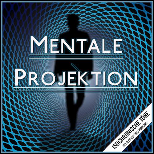 Mentale Projektion, Astralprojektion lernen, Astralprojektion b
