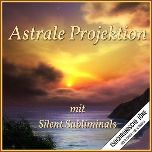 Astrale Projektion lernen, Astralprojektion binaurale beats, As