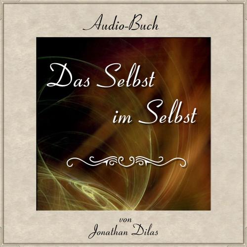 Spirituelles Hörbuch, Hörbuch Jonathan Dilas, Audiobuch Jonatha