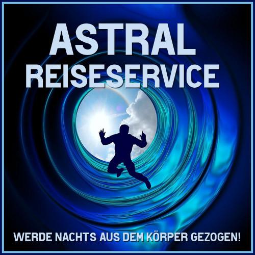 astralreise service, astral aus dem körper ziehen