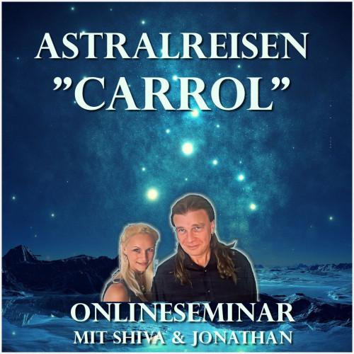 Online Seminar Astralreisen Carrol - Teil 2