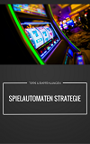 Spielautomaten Strategie