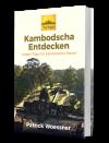 Kambodscha Entdecken