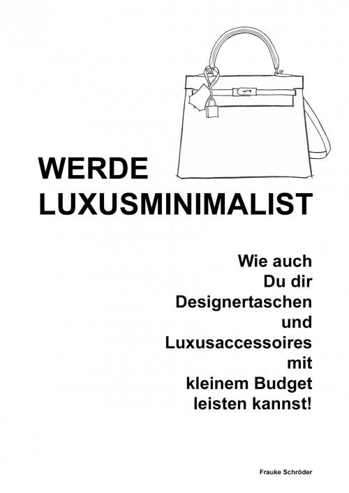 Luxus, Minimalist, Luxusminimalist,