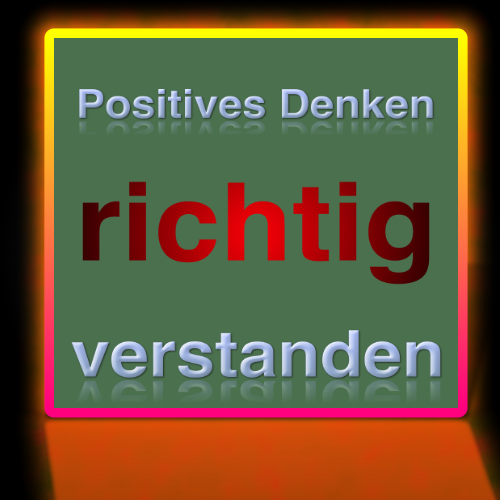 Positives Denken neu