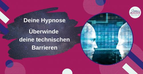 Deine Hypnose  - Uberwinde deine technischen Barrieren