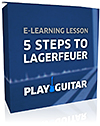 5 Steps To Lagerfeuer - Play-Guitar.de